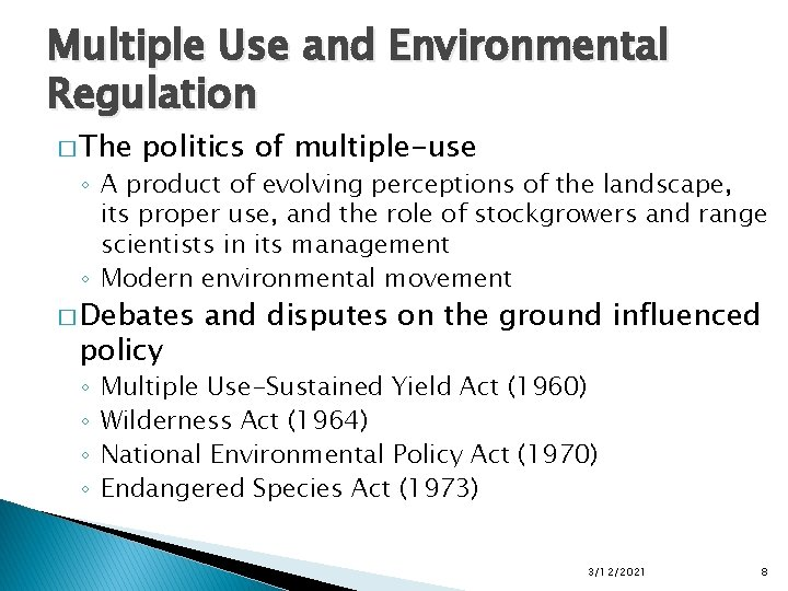 Multiple Use and Environmental Regulation � The politics of multiple-use ◦ A product of