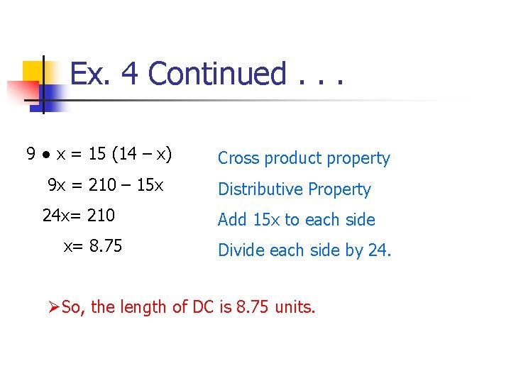 Ex. 4 Continued. . . 9 ● x = 15 (14 – x) 9