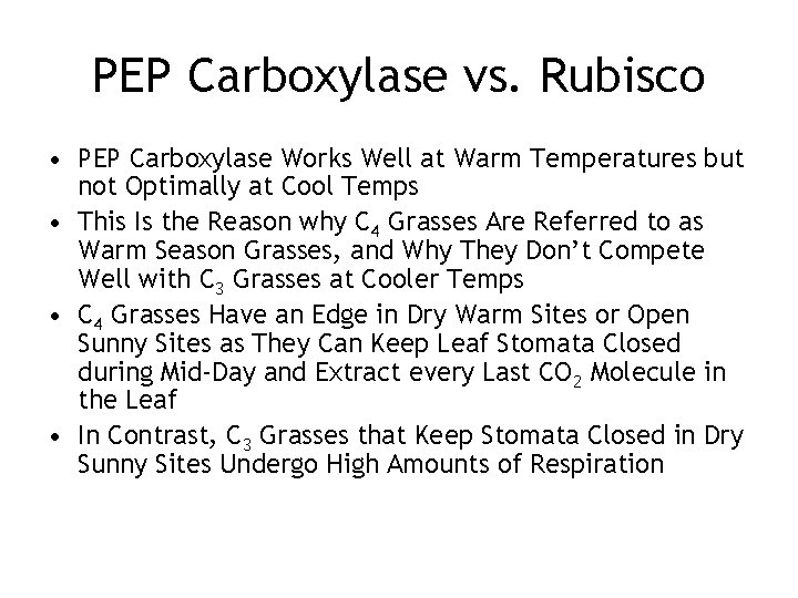 PEP Carboxylase vs. Rubisco • PEP Carboxylase Works Well at Warm Temperatures but not