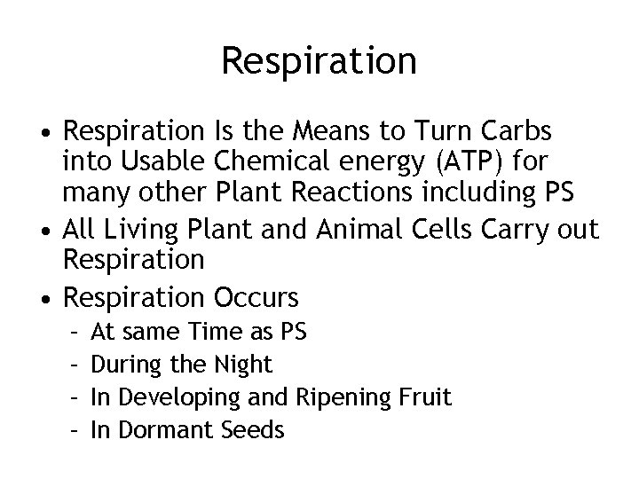 Respiration • Respiration Is the Means to Turn Carbs into Usable Chemical energy (ATP)