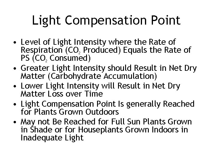 Light Compensation Point • Level of Light Intensity where the Rate of Respiration (CO