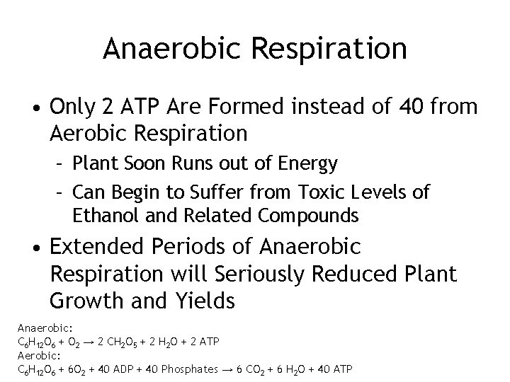 Anaerobic Respiration • Only 2 ATP Are Formed instead of 40 from Aerobic Respiration