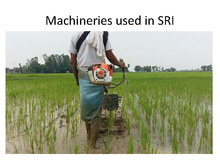 Machineries used in SRI