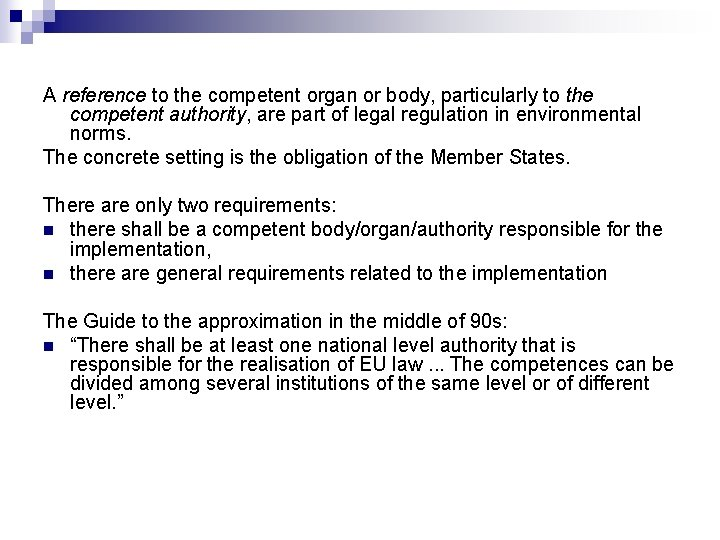 A reference to the competent organ or body, particularly to the competent authority, are