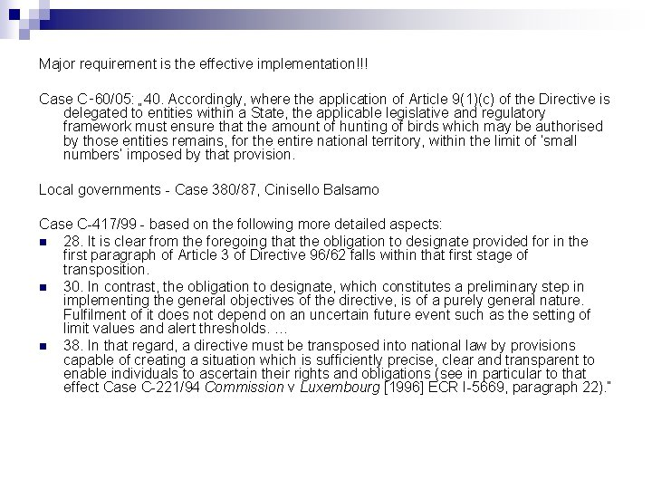 """Major requirement is the effective implementation!!! Case C‑ 60/05: """" 40. Accordingly, where the"""