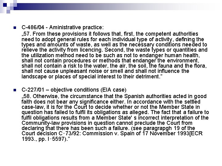 """n C-486/04 - Aministrative practice: """" 57. From these provisions it follows that, first,"""