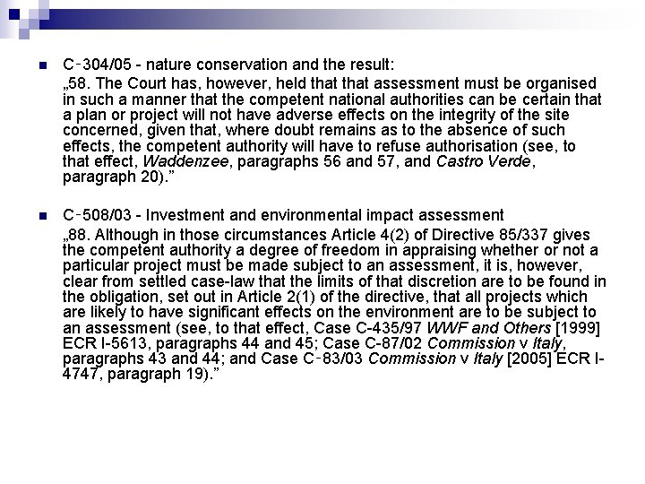 """n C‑ 304/05 - nature conservation and the result: """" 58. The Court has,"""