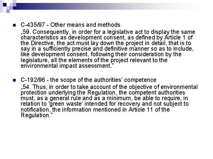 """n C-435/97 - Other means and methods """" 59. Consequently, in order for a"""