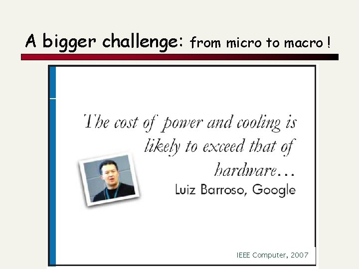 A bigger challenge: from micro to macro ! IEEE Computer, 2007