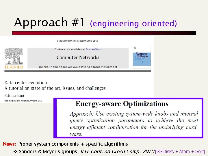 Approach #1 (engineering oriented) News: Proper system components + specific algorithms v Sanders &