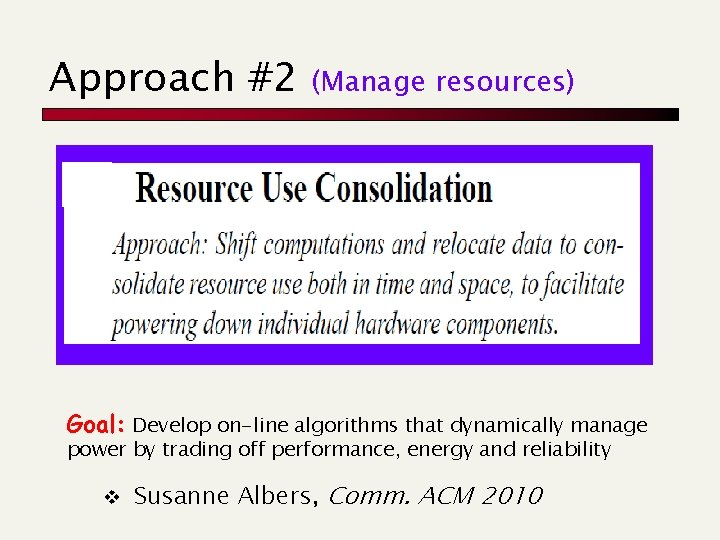 Approach #2 (Manage resources) Goal: Develop on-line algorithms that dynamically manage power by trading