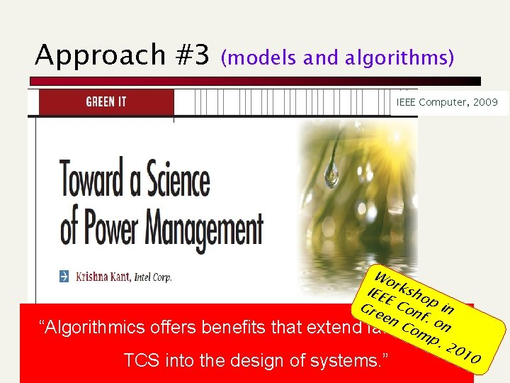 """Approach #3 (models and algorithms) IEEE Computer, 2009 """"Algorithmics offers benefits that Wo IEE"""