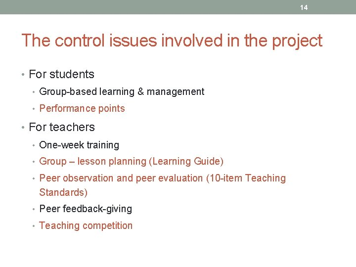 14 The control issues involved in the project • For students • Group-based learning