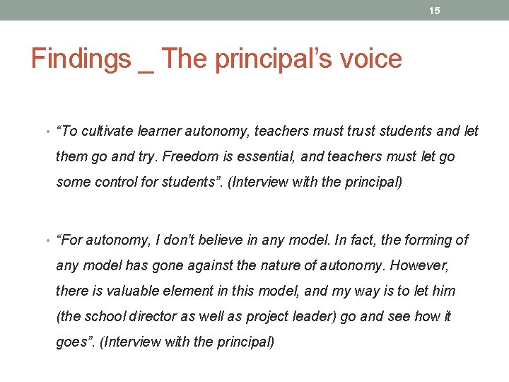 "15 Findings _ The principal's voice • ""To cultivate learner autonomy, teachers must trust"