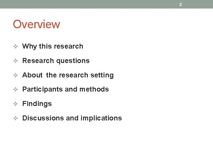 2 Overview v Why this research v Research questions v About the research setting