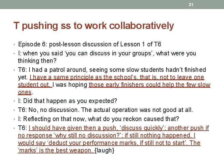31 T pushing ss to work collaboratively • Episode 6: post-lesson discussion of Lesson