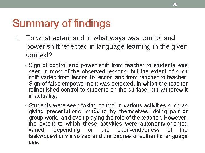 35 Summary of findings 1. To what extent and in what ways was control