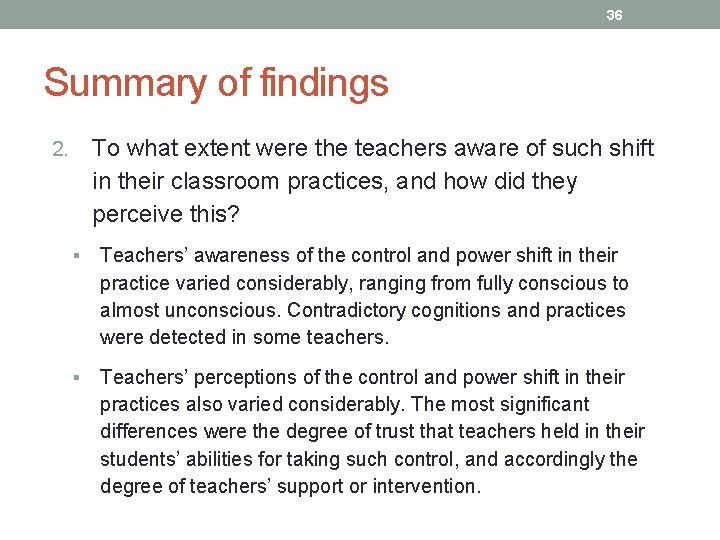 36 Summary of findings To what extent were the teachers aware of such shift