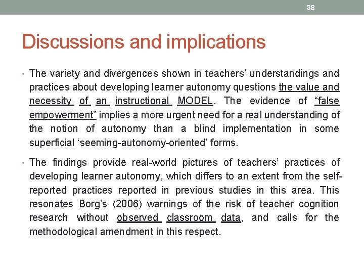 38 Discussions and implications • The variety and divergences shown in teachers' understandings and