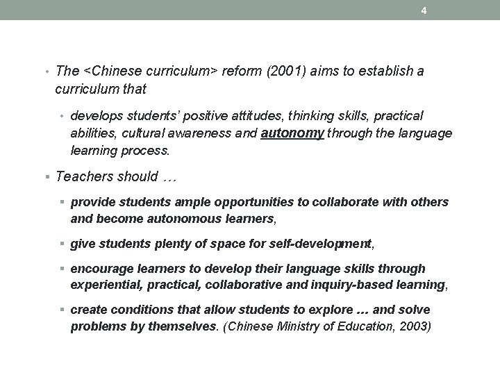 4 • The <Chinese curriculum> reform (2001) aims to establish a curriculum that •