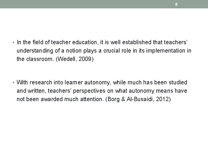 5 § In the field of teacher education, it is well established that teachers'