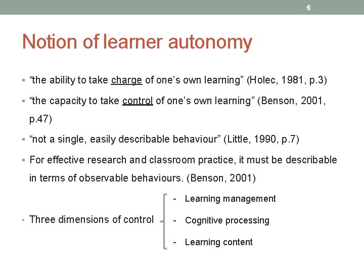 "6 Notion of learner autonomy § ""the ability to take charge of one's own"