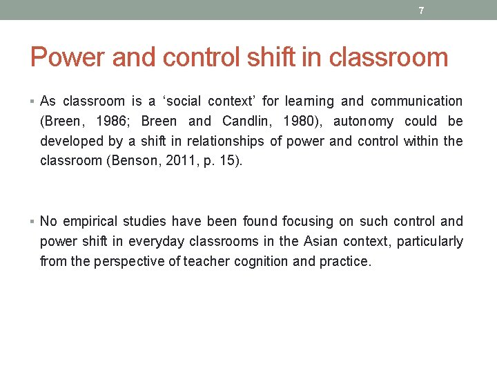 7 Power and control shift in classroom § As classroom is a 'social context'
