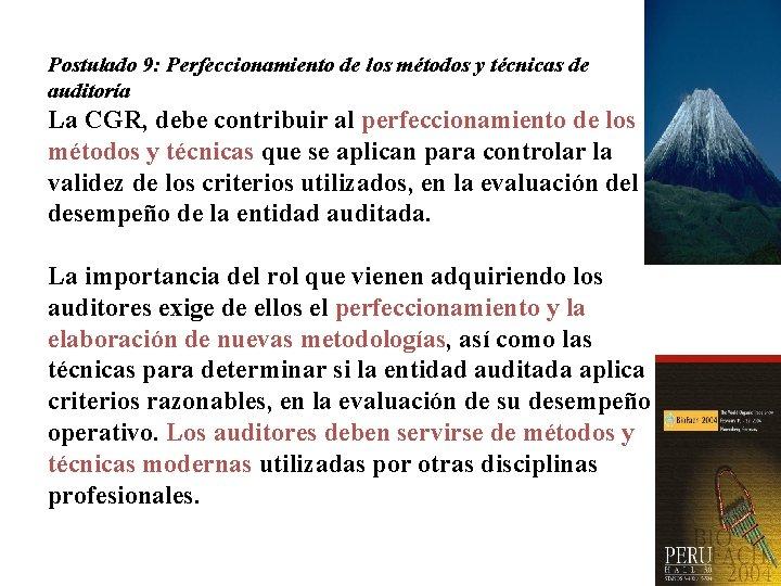 Postulado 9: Perfeccionamiento de los métodos y técnicas de auditoría La CGR, debe contribuir