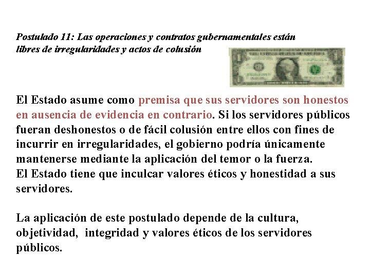 Postulado 11: Las operaciones y contratos gubernamentales están libres de irregularidades y actos de
