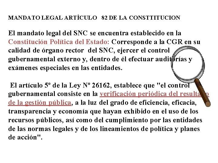 MANDATO LEGAL ARTÌCULO 82 DE LA CONSTTITUCION El mandato legal del SNC se encuentra