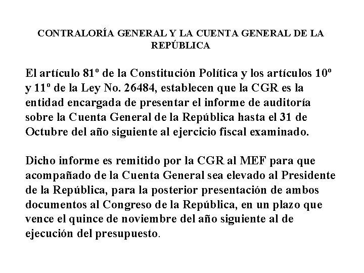 CONTRALORÍA GENERAL Y LA CUENTA GENERAL DE LA REPÚBLICA El artículo 81º de la