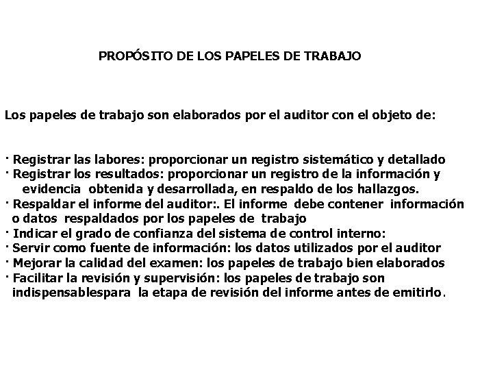 PROPÓSITO DE LOS PAPELES DE TRABAJO Los papeles de trabajo son elaborados por el