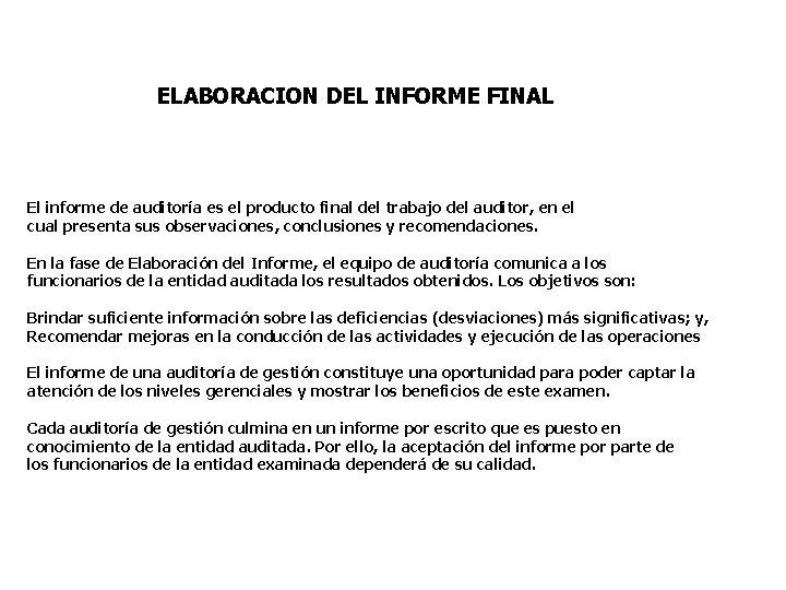 ELABORACION DEL INFORME FINAL El informe de auditoría es el producto final del trabajo