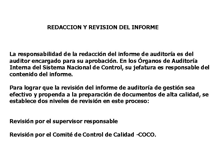 REDACCION Y REVISION DEL INFORME La responsabilidad de la redacción del informe de auditoría