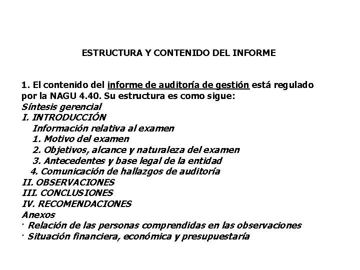 ESTRUCTURA Y CONTENIDO DEL INFORME 1. El contenido del informe de auditoría de gestión