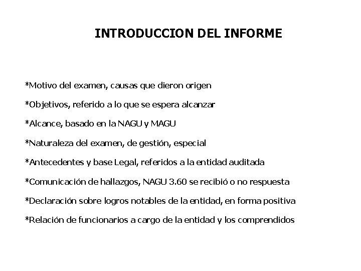 INTRODUCCION DEL INFORME *Motivo del examen, causas que dieron origen *Objetivos, referido a lo