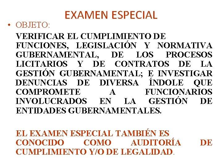EXAMEN ESPECIAL • OBJETO: VERIFICAR EL CUMPLIMIENTO DE FUNCIONES, LEGISLACIÓN Y NORMATIVA GUBERNAMENTAL, DE