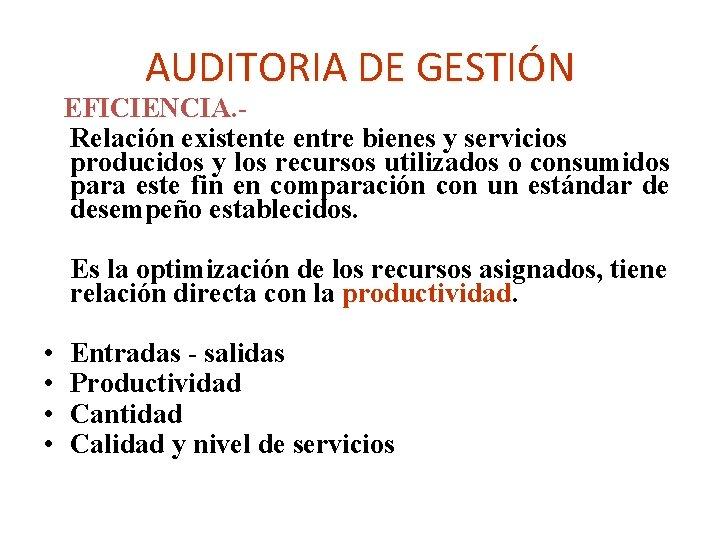 AUDITORIA DE GESTIÓN EFICIENCIA. Relación existente entre bienes y servicios producidos y los recursos