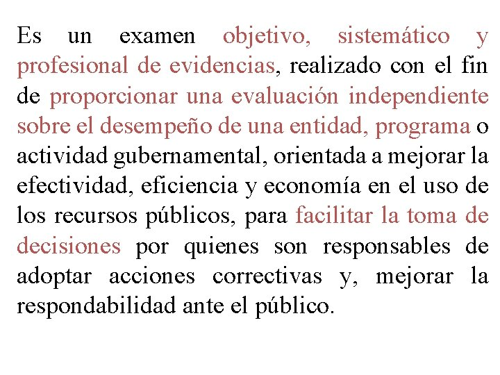 Es un examen objetivo, sistemático y profesional de evidencias, realizado con el fin de
