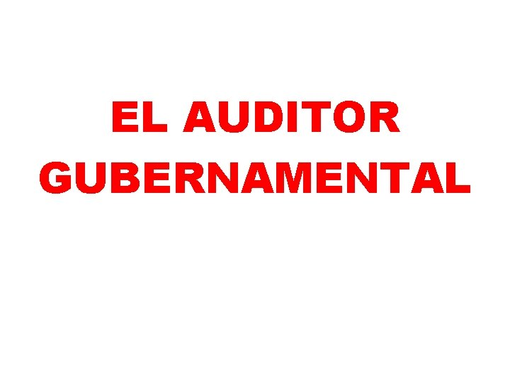 EL AUDITOR GUBERNAMENTAL
