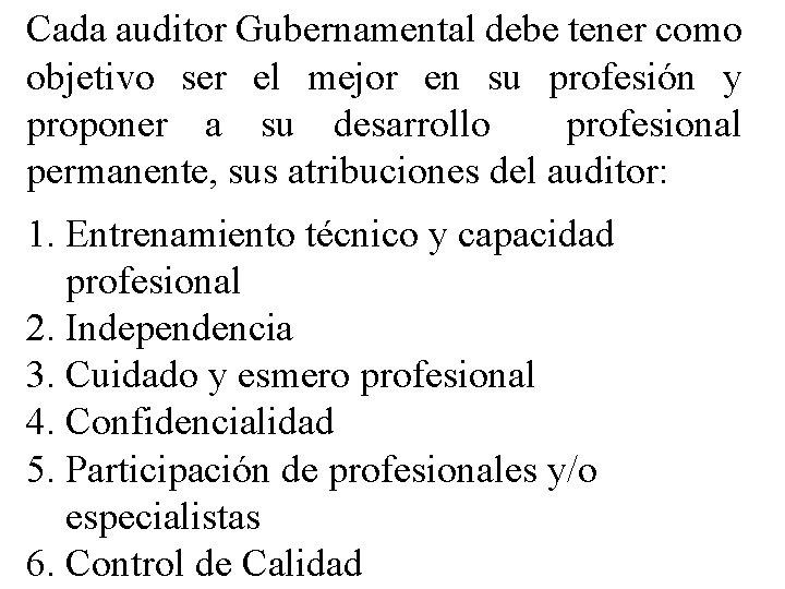 Cada auditor Gubernamental debe tener como objetivo ser el mejor en su profesión y