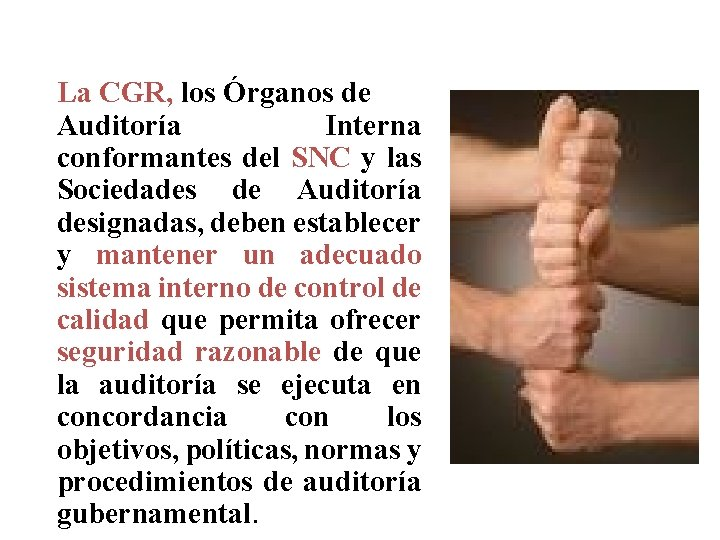 CONTROL DE CALIDAD La CGR, los Órganos de Auditoría Interna conformantes del SNC y