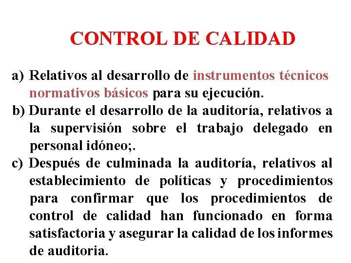 SISTEMA INTERNO DE CONTROL DE CALIDAD a) Relativos al desarrollo de instrumentos técnicos normativos