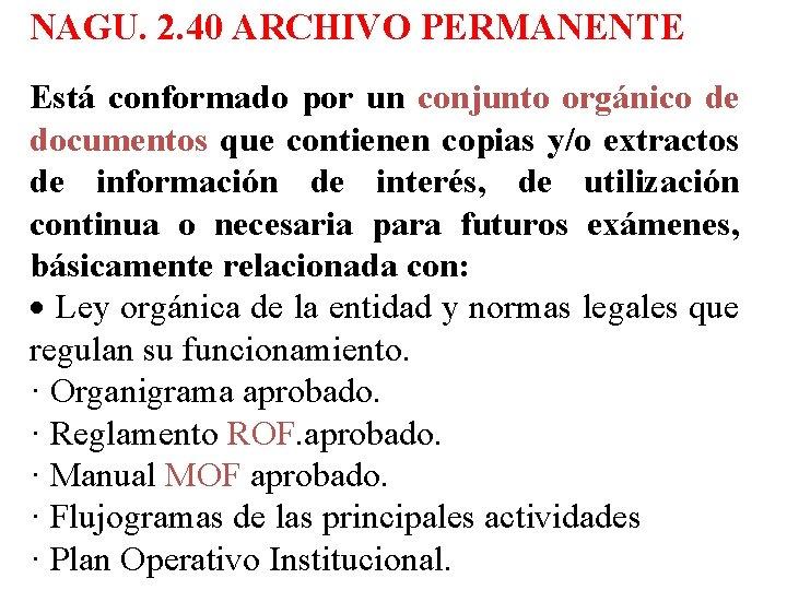 NAGU. 2. 40 ARCHIVO PERMANENTE Está conformado por un conjunto orgánico de documentos que