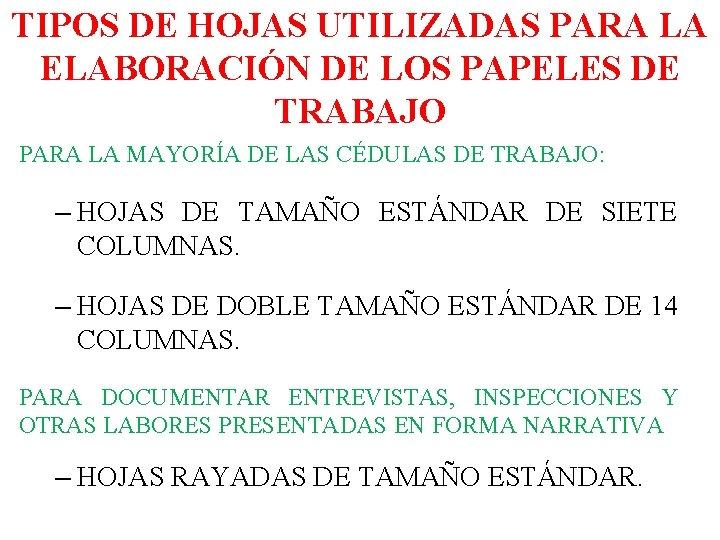 TIPOS DE HOJAS UTILIZADAS PARA LA ELABORACIÓN DE LOS PAPELES DE TRABAJO PARA LA