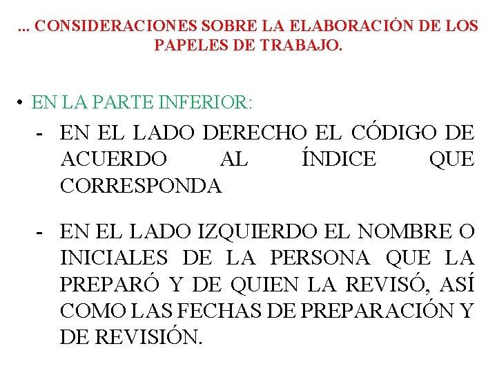. . . CONSIDERACIONES SOBRE LA ELABORACIÓN DE LOS PAPELES DE TRABAJO. • EN