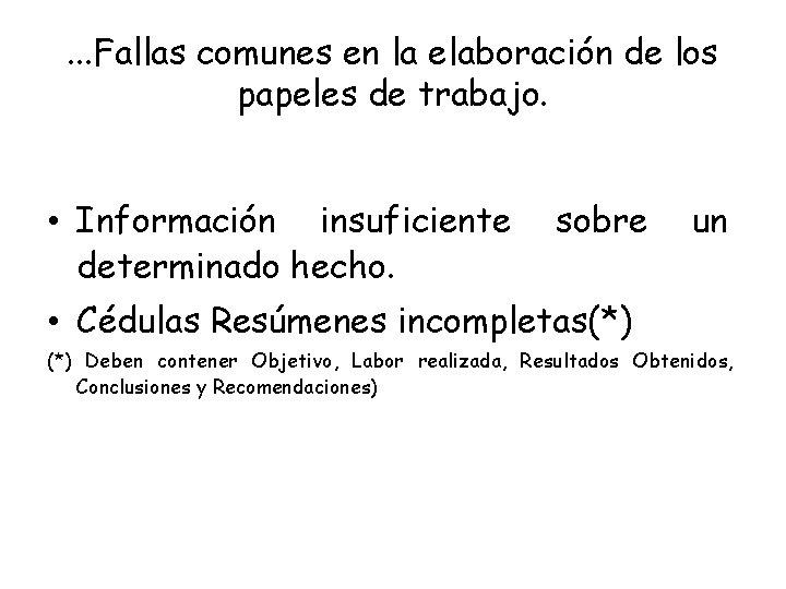 . . . Fallas comunes en la elaboración de los papeles de trabajo. •