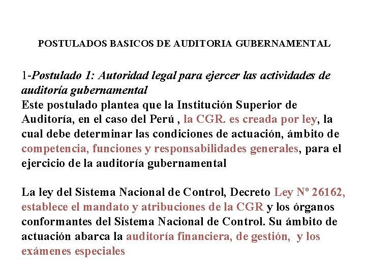 POSTULADOS BASICOS DE AUDITORIA GUBERNAMENTAL 1 -Postulado 1: Autoridad legal para ejercer las