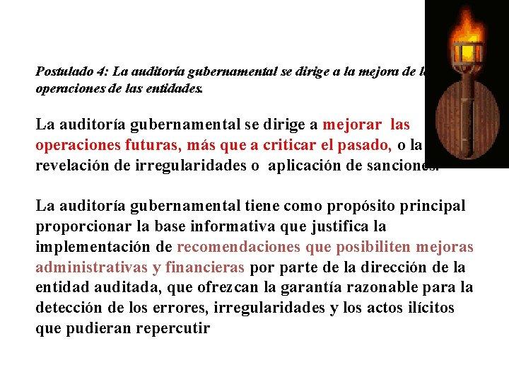 Postulado 4: La auditoría gubernamental se dirige a la mejora de las operaciones de