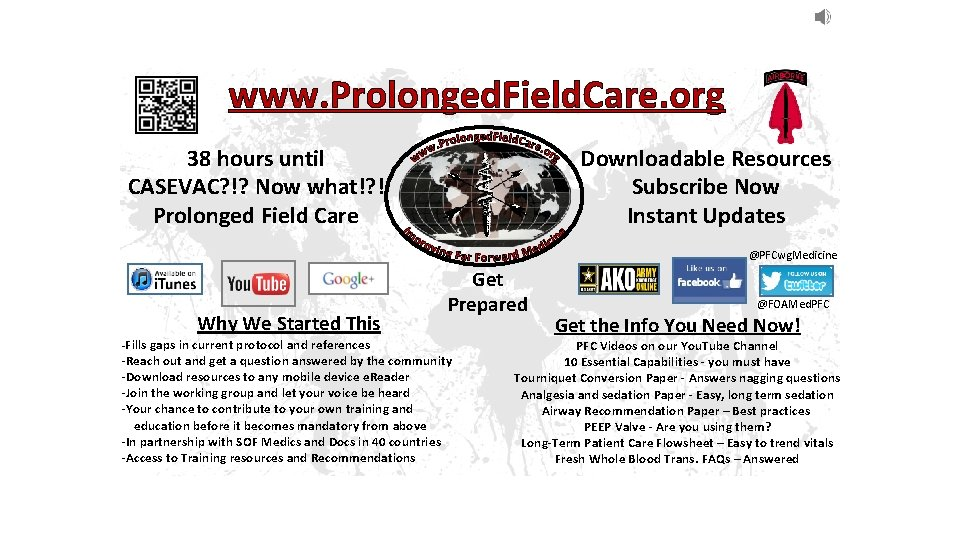 www. Prolonged. Field. Care. org Downloadable Resources Subscribe Now Instant Updates 38 hours until